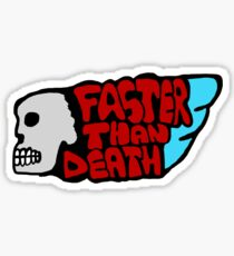 Faster than death wing Sticker