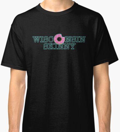 Wisconsin Skinny Donuts Classic T-Shirt