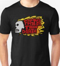 Faster than death fire Unisex T-Shirt
