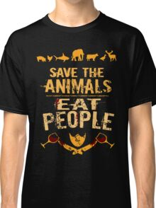 save the animals, EAT PEOPLE (4) Classic T-Shirt