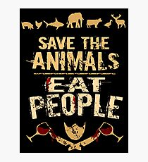 save the animals, EAT PEOPLE (4) Photographic Print