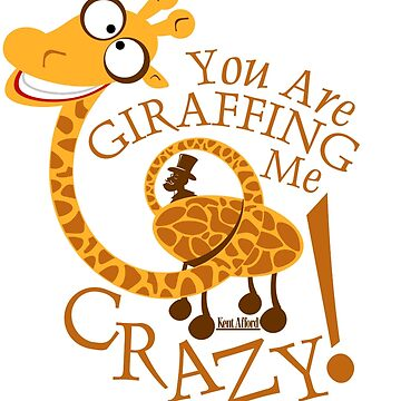 Crazy Giraffe Driving You Crazy by KentAfford