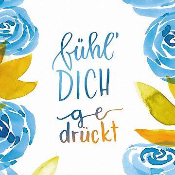 Fühl dich gedrückt, Blumen-Illustration mit Handlettering von farbcafe