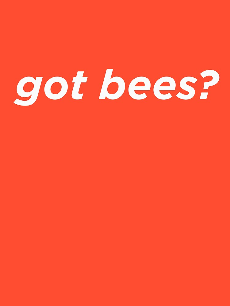 Got Bees? by AlwaysAwesome
