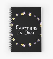 Everything Is Okay Spiral Notebook