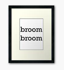 Broom Broom Framed Print