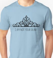 I am NOT your dear! | The Selection Unisex T-Shirt