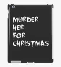 MURDER HER FOR CHRISTMAS  iPad Case/Skin