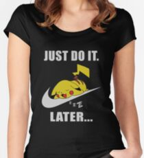 Do It Later... Women's Fitted Scoop T-Shirt