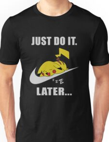 Do It Later... Unisex T-Shirt