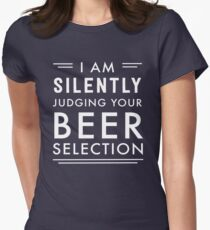 I am silently judging your beer selection Women's Fitted T-Shirt