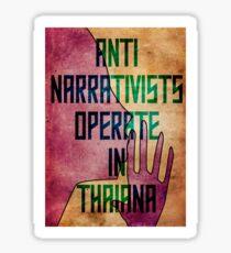 Anti-Narrativists Operate in Thaiana Sticker