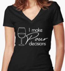 I make pour decisions Women's Fitted V-Neck T-Shirt