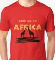 Take Me to Africa Unisex T-Shirt