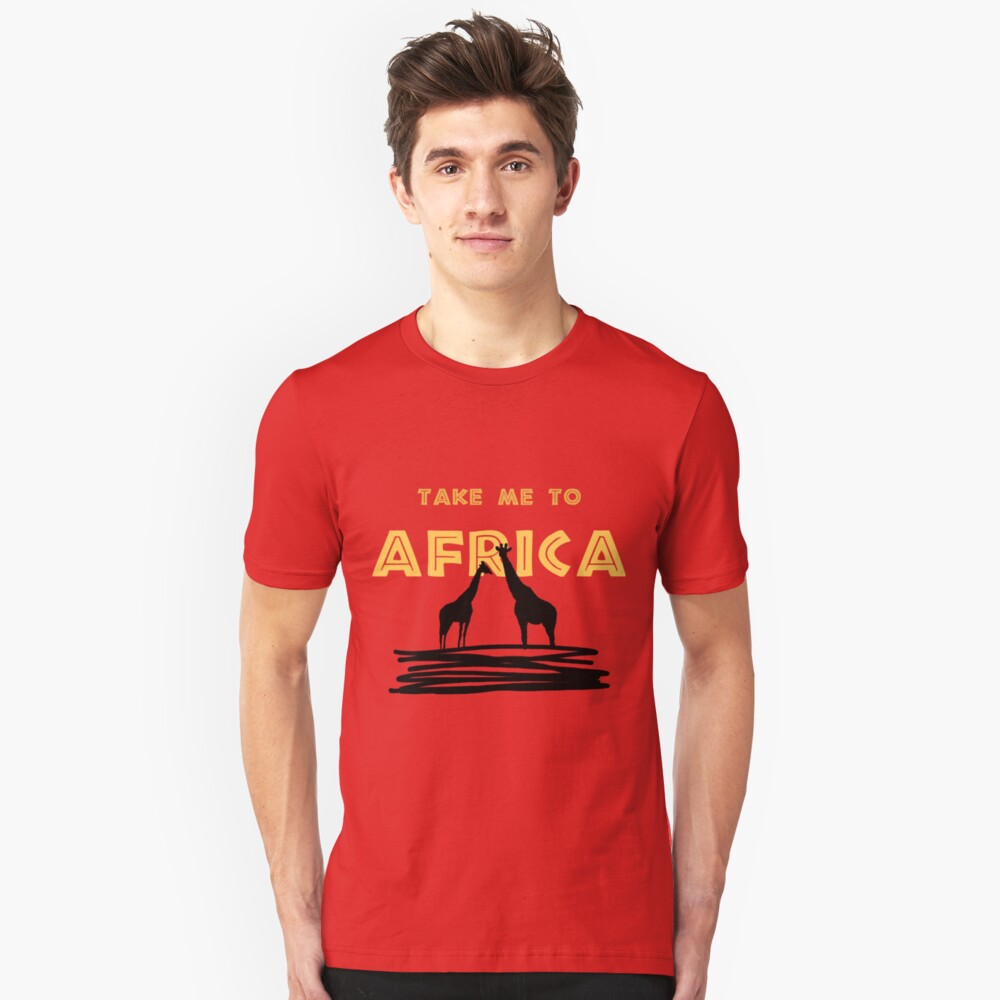 Take Me to Africa Unisex T-Shirt Front