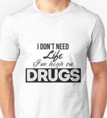 High on drugs T-Shirt