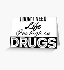 High on drugs Greeting Card