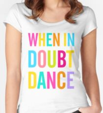 When In Doubt Dance! Women's Fitted Scoop T-Shirt
