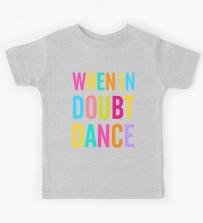 When In Doubt Dance! Kids Clothes