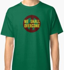 we shall overcome hippie hippies jimi hendrix bob dylan jim morrison joan baez janis joplin song lyrics peace sign love t-shirts Classic T-Shirt