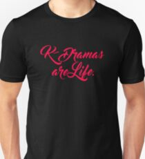 Korean Drama Fan - K-dramas are Life Unisex T-Shirt