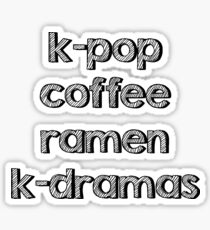 K-pop, Coffee, Ramen - Korean Dramas Sticker