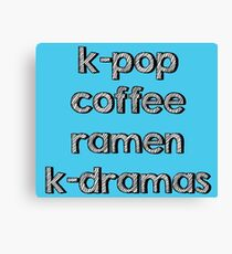 K-pop, Coffee, Ramen - Korean Dramas Canvas Print