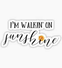 Walking on Sunshine Sticker