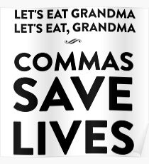 Let's eat grandma. Let's eat, grandma. Commas save lives Poster
