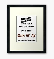 Fight for a Free Cornwall! Join the Ooh Ar Ay! Framed Print
