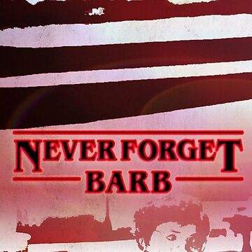 Never Forget Barb by RainIapetus
