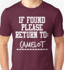 If Found, Please Return to Camelot Unisex T-Shirt