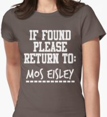 If Found, Please Return to Mos Eisley Women's Fitted T-Shirt