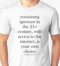 Remaining Ignorant is Your Own Fault - blanche Unisex T-Shirt