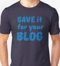 Save it for your blog T-Shirt