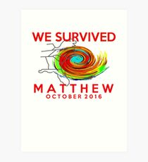 we survived hurricane matthew Art Print