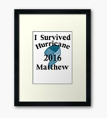 I SURVIVED HURRICANE MATTHEW Framed Print