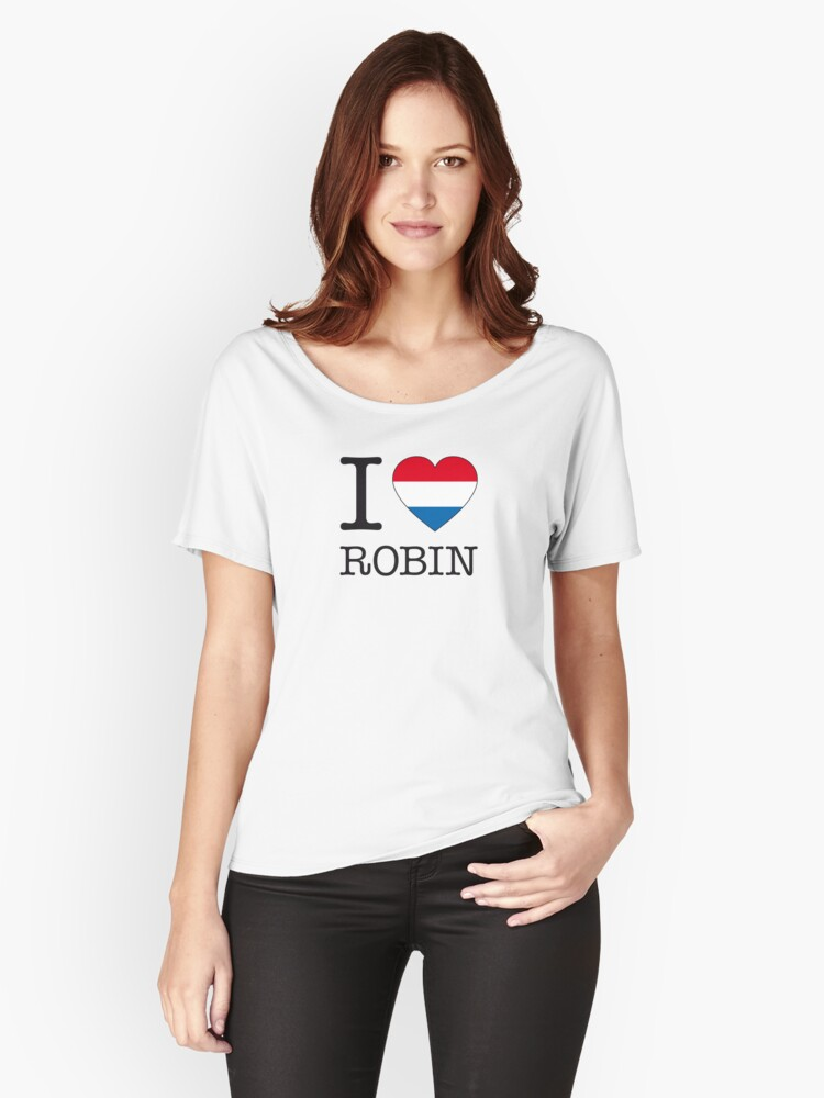 I ♥ ROBIN Women's Relaxed Fit T-Shirt Front