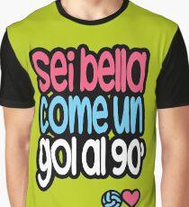 Sei bella come un gol al 90 Graphic T-Shirt