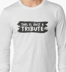 This Is Just a Tribute! T-Shirt