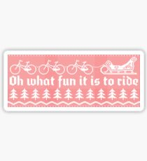 Oh what fun it is to ride Sticker