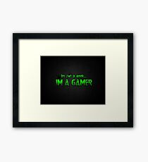 I'm A Gamer Framed Print