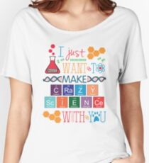 Crazy Science Women's Relaxed Fit T-Shirt