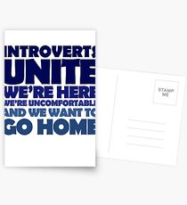 Introverts unite we're here we're uncomfortable and we want to go home Postcards