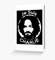 Je Suis Charlie Manson Greeting Card
