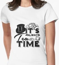 """""""Always tea time"""" - The Mad Hatter, Alice in wonderland Women's Fitted T-Shirt"""