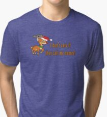 Rudolph - I don't care  Tri-blend T-Shirt