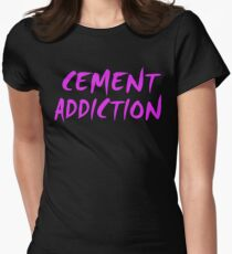 Cement Addiction Women's Fitted T-Shirt