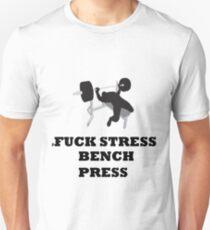 Fuck stress, bench press Unisex T-Shirt