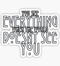 You See Everything Sticker